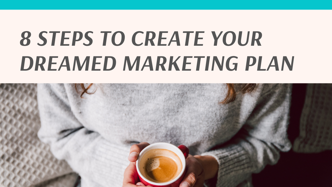 8 steps to create your dreamed marketing plan